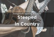 Steeped In Country - Songstuff Spotify Playlist