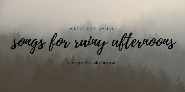 Songs For Rainy Afternoons Spotify Playlist